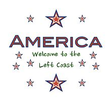 America: Welcome to the Left Coast by createdbyme