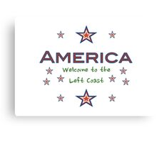 America: Welcome to the Left Coast Canvas Print