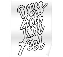 Dress how you feel Poster