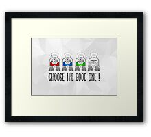 Choose the Good one ! Framed Print
