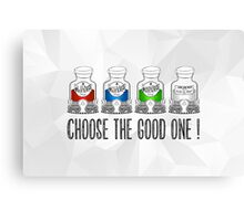 Choose the Good one ! Canvas Print