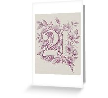 Twenty One Greeting Card