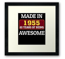 MADE IN 1955 60 YEARS OF BEING AWESOME Framed Print