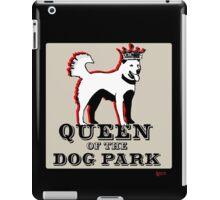 Queen of the Dog Park  iPad Case/Skin