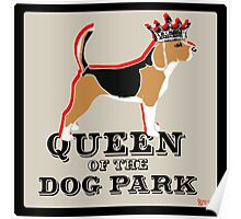 Beagle Queen of the Dog Park  Poster