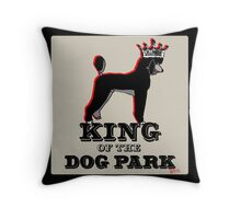 Poodle King of the Dog Park Throw Pillow