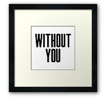 Without You Framed Print