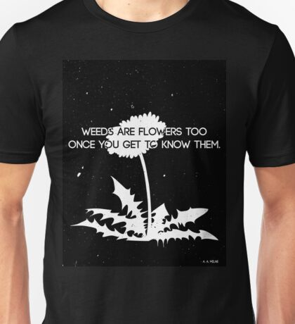 Weeds are Flowers Too Unisex T-Shirt
