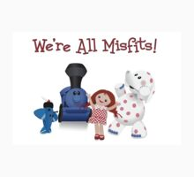 We're All Misfits! T-Shirt