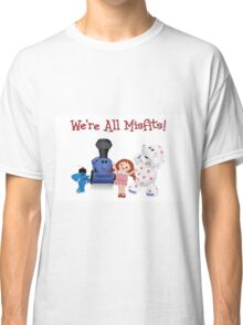 We're All Misfits! Classic T-Shirt