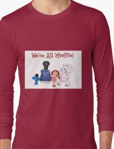 We're All Misfits! Long Sleeve T-Shirt