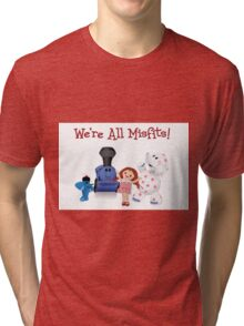 We're All Misfits! Tri-blend T-Shirt