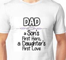 DAD - FIRST HERO - FIRST LOVE Unisex T-Shirt