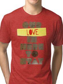 Our Love... Tri-blend T-Shirt