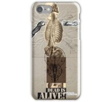 Dead is Alive! iPhone Case/Skin