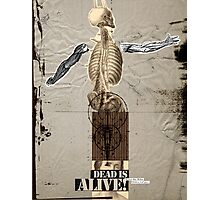 Dead is Alive! Photographic Print