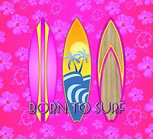 Pink Born To Surf Pink Flowers by BailoutIsland