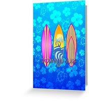 Born To Surf Blue Honu Greeting Card