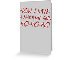 Die Hard - HO HO HO Greeting Card