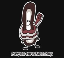 Bacon Hug  by Rajee