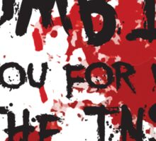 Zombies Love You For What's On the Inside Sticker