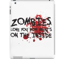 Zombies Love You For What's On the Inside iPad Case/Skin