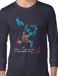 I am a Robot sent from the Future to teach Mankind how to Dance Long Sleeve T-Shirt