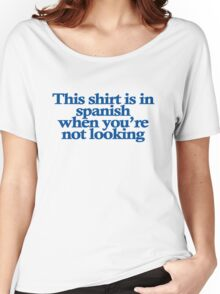 This shirt is in spanish when you're not looking Women's Relaxed Fit T-Shirt