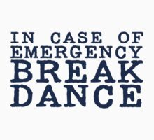 in case of emergency break dance Baby Tee