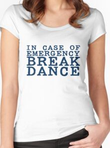 in case of emergency break dance Women's Fitted Scoop T-Shirt