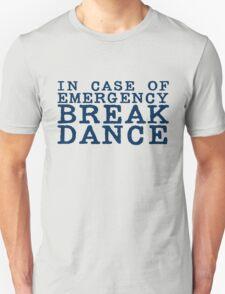 in case of emergency break dance Unisex T-Shirt