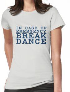 in case of emergency break dance Womens Fitted T-Shirt