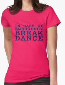 in case of emergency break dance Womens Fitted T-Shirt