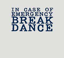 in case of emergency break dance T-Shirt