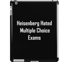 Heisenberg Hated Multiple Choice Exams iPad Case/Skin