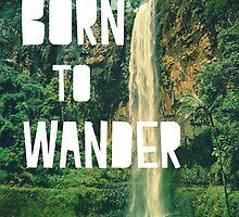 Born To Wander by hipaholic