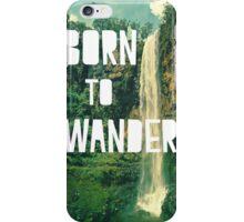 Born To Wander iPhone Case/Skin