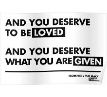 And you deserve - Florence + The Machine, Third Eye Poster