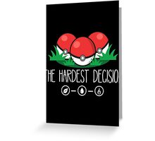 The Hardest Decision Greeting Card