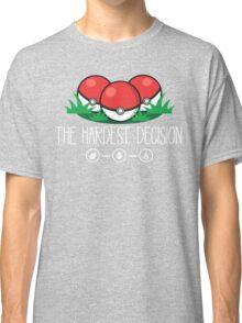 The Hardest Decision Classic T-Shirt
