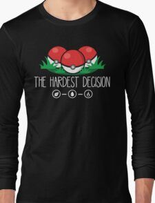 The Hardest Decision Long Sleeve T-Shirt