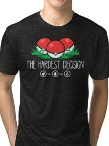 The Hardest Decision Tri-blend T-Shirt