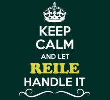 Keep Calm and Let REILE Handle it T-Shirt