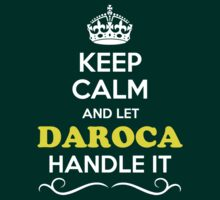 Keep Calm and Let DAROCA Handle it T-Shirt