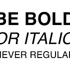 Be bold or italic, never regular by beakraus
