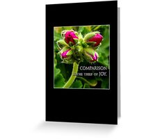 comparison is the thief of joy Greeting Card