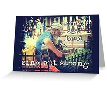 sing out loud...sing out strong Greeting Card