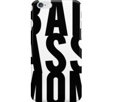 Bad Ass Mom iPhone Case/Skin