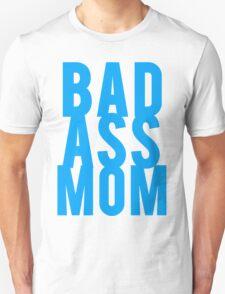 Bad Ass Mom T-Shirt