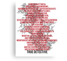 True Detective Song Canvas Print